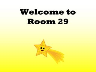Welcome to Room 29