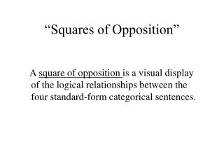"""""""Squares of Opposition"""""""