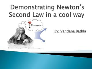 Demonstrating Newton's Second Law in a cool way