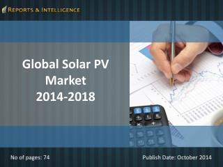 Reports and Intelligence: Solar PV Market 2014-2018