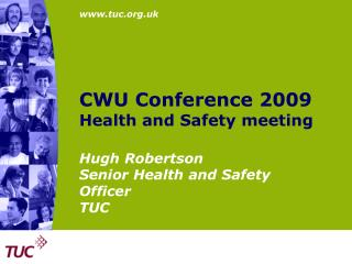 CWU Conference 2009 Health and Safety meeting