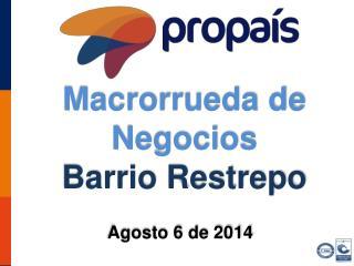 Macrorrueda de Negocios  Barrio  Restrepo