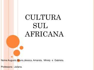 CULTURA                         SUL        AFRICANA