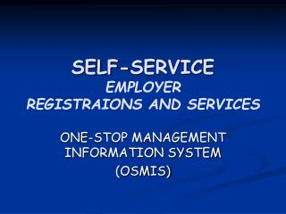 SELF-SERVICE  EMPLOYER  REGISTRAIONS AND SERVICES