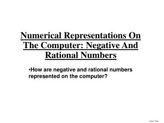 Numerical Representations On The Computer: Negative And Rational Numbers
