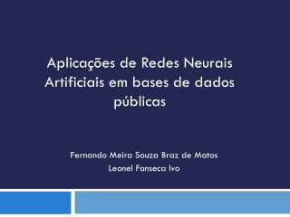 Aplica��es de Redes Neurais Artificiais em bases de dados p�blicas