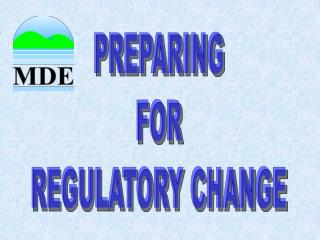 PREPARING FOR REGULATORY CHANGE