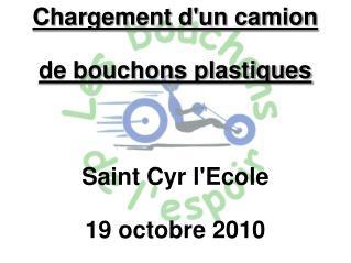Chargement dun camion  de bouchons plastiques    Saint Cyr lEcole  19 octobre 2010