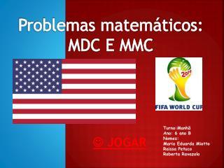 Problemas matemáticos: MDC E MMC