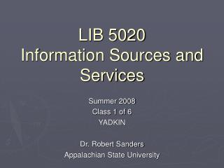 LIB 5020 Information Sources and Services