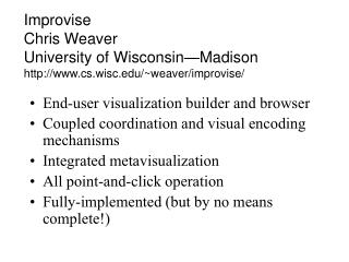 Improvise Chris Weaver University of Wisconsin—Madison cs.wisc/~weaver/improvise/