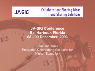 JA-SIG Conference Bal Harbour, Florida 08 - 09 December, 2003