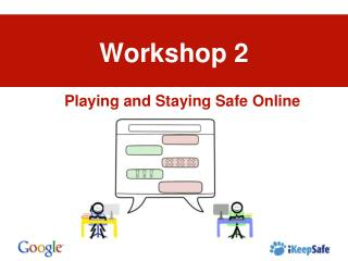 Playing and Staying Safe Online
