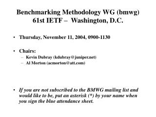 Benchmarking Methodology WG (bmwg) 61st IETF –   Washington, D.C.
