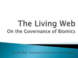 The Living Web On the Governance of  Biomics