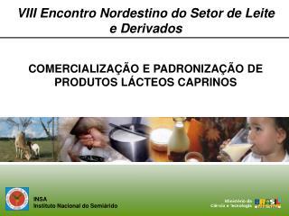 COMERCIALIZAÇÃO E PADRONIZAÇÃO DE PRODUTOS LÁCTEOS CAPRINOS