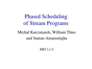 Phased Scheduling of Stream Programs