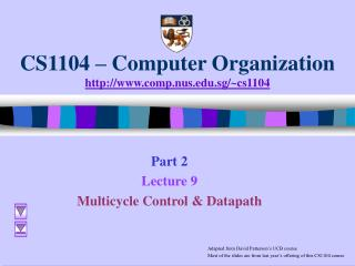 CS1104 – Computer Organization comp.nus.sg/~cs1104