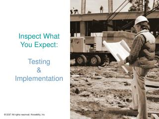Inspect What You Expect: Testing  & Implementation