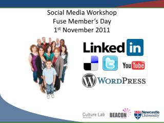 Social Media Workshop Fuse Member's Day  1 st  November 2011