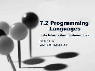 7.2 Programming 	Languages - An Introduction to Informatics -