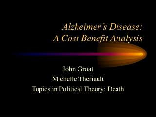 Alzheimer's Disease: A Cost Benefit Analysis
