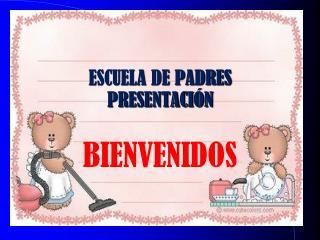 ESCUELA DE PADRES  PRESENTACIÓN