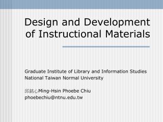 Design and Development of Instructional Materials