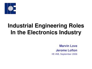 Industrial Engineering Roles In the Electronics Industry