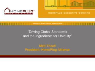 """""""Driving Global Standards and the Ingredients for Ubiquity"""""""