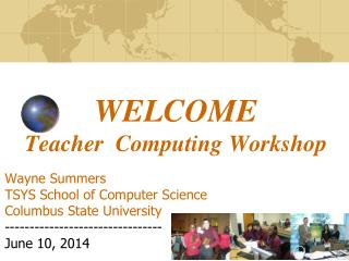 WELCOME Teacher  Computing Workshop
