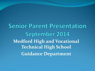 Senior Parent Presentation September 2014
