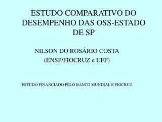 ESTUDO COMPARATIVO DO DESEMPENHO DAS OSS-ESTADO DE SP