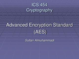 ICS 454 Cryptography