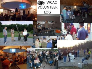 WCAC  VOLUNTEER LOG