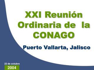 XXI Reunión Ordinaria de  la CONAGO
