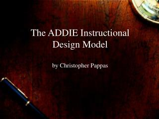The ADDIE Instructional Design Model by Christopher Pappas