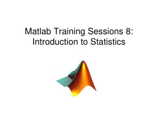 Matlab Training Sessions 8: Introduction to Statistics