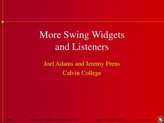 More Swing Widgets and Listeners