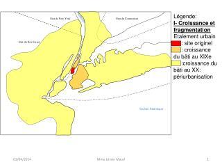 L gende:  I- Croissance et fragmentation Etalement urbain      : site originel      : croissance du b ti au XIXe      :c