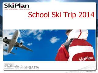 School Ski Trip 2014