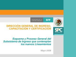 DIRECCI�N GENERAL DE INGRESO, CAPACITACI�N Y CERTIFICACI�N