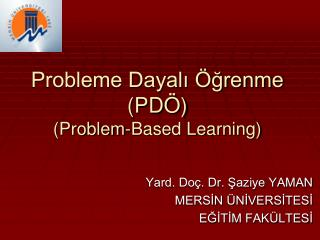 Probleme Dayali  grenme PD  Problem-Based Learning