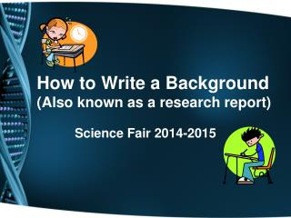 How to Write a Background (Also known as a research report)