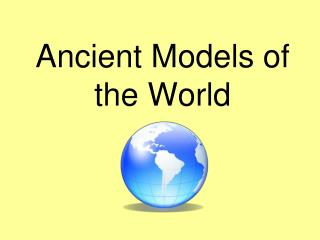 Ancient Models of the World