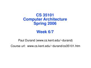 CS 35101 Computer Architecture Spring 2006 Week 6/7