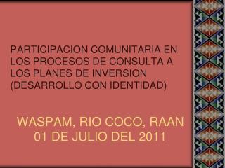 WASPAM, RIO COCO, RAAN 01 DE JULIO DEL 2011