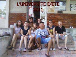 L 'UNIVERSITE D'ETE  2011