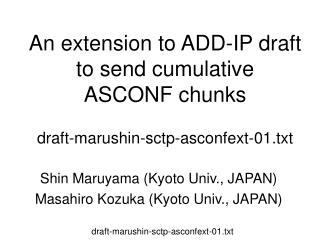 An extension to ADD-IP draft to send cumulative ASCONF chunks draft-marushin-sctp-asconfext-01.txt