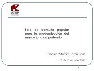 Tampico/Altamira, Tamaulipas 18 de Enero de 2008